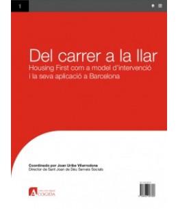 Del carrer a la llar. Housing First com a model d'intervenció i la seva aplicació a Barcelona