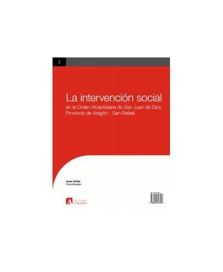 La intervención social en la Orden Hospitalaria de San Juan de Dios, Provincia de Aragón - San Rafael