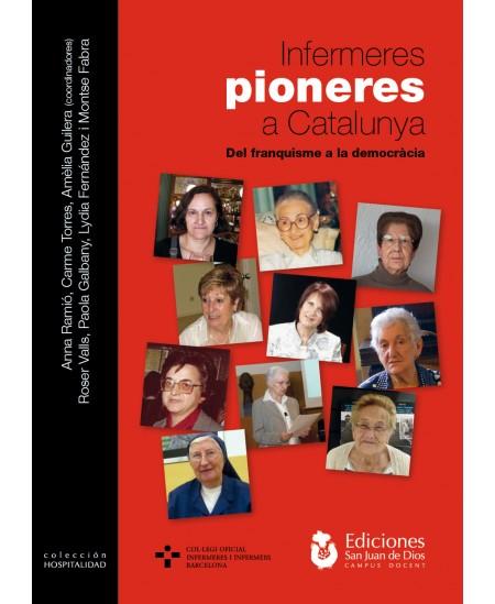 Infermeres Pioneres a Catalunya. Del franquisme a la democràcia