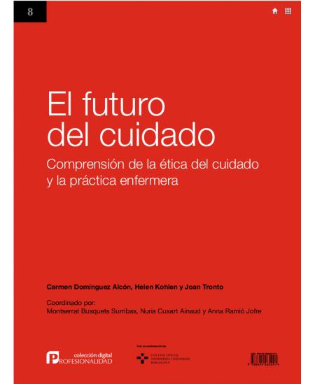 El futuro del cuidado. Comprensión de la ética del cuidado y la práctica enfermera.