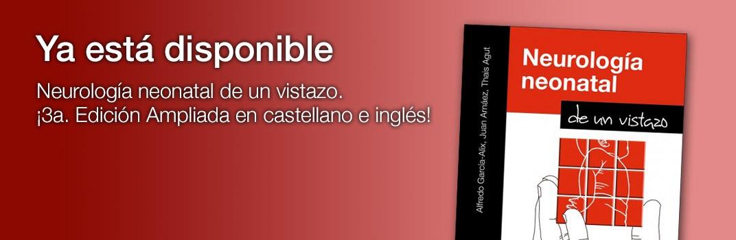 Neurología neonatal de un vistazo. 3a. Edición Ampliada en castellano e inglés!!